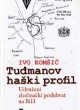 Tuđmanov haški profil – Udruženi zločinački poduhvat na BiH