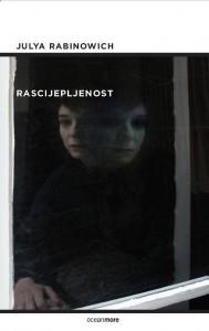 Julya Rabinowich - Rascijepljenost
