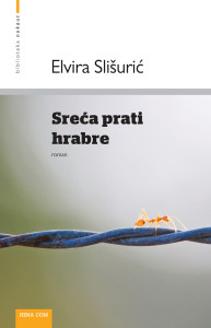 Sreća prati hrabre Elvira Slišurić