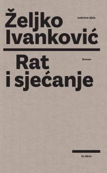 Rat i sjećanje Željka Ivankovića